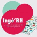 Diversité RH, attractivité, fidélisation des salariés au menu d'Ingé'RH le 4 décembre prochain