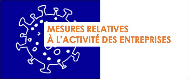 Covid-19 : les mesures relatives à l'activité des entreprises