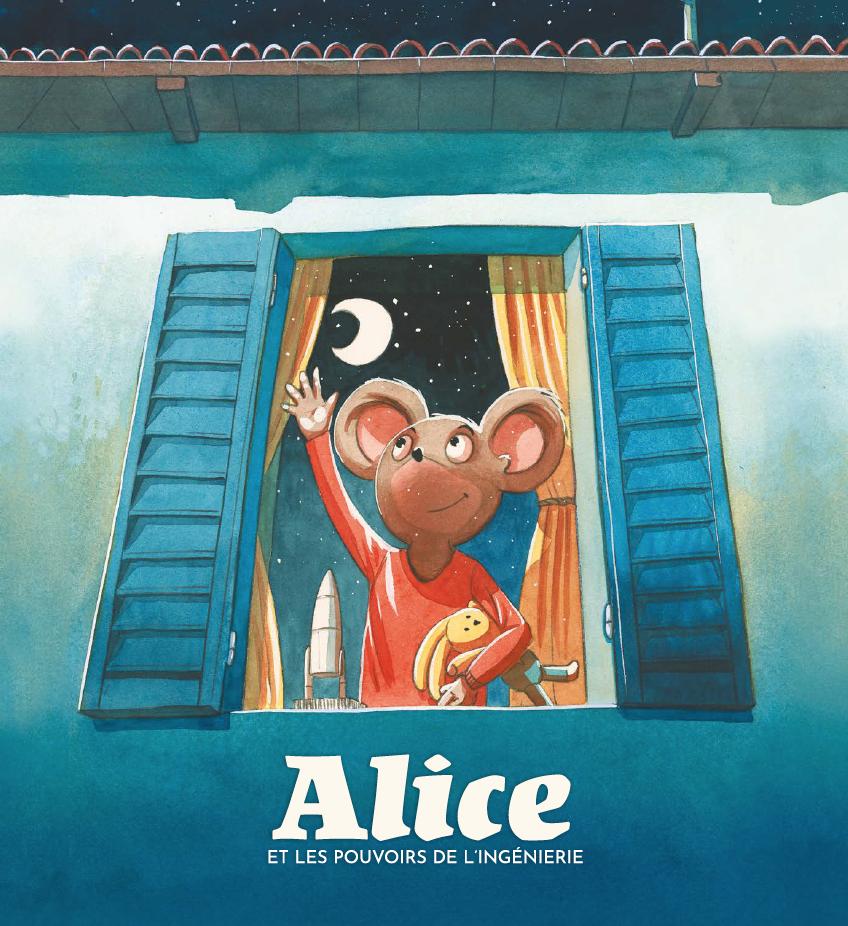 [ÉPUISÉ  !] Alice et les pouvoirs de l'ingénierie : les 3 000 exemplaires commandés !